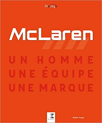 McLaren, un homme, une équipe, une marque