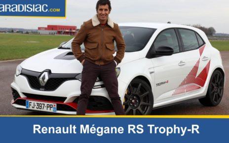 Les essais de Soheil Ayari : Renault Mégane RS Trophy R : la plus extrême