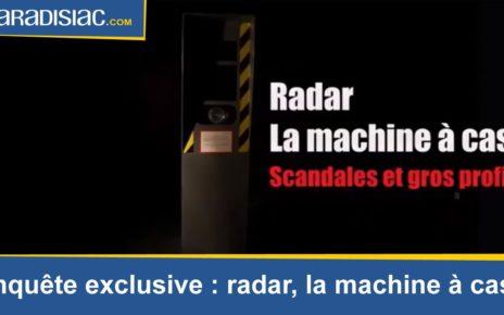 Radars : la machine à cash - Enquête exclusive
